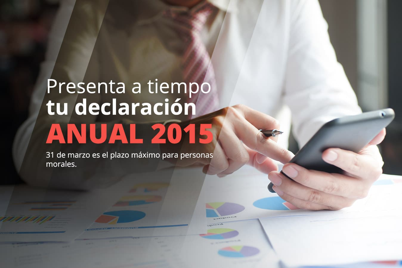 Recuerda que la fecha límite será el 31 de Marzo, presenta tu declaración de impuestos