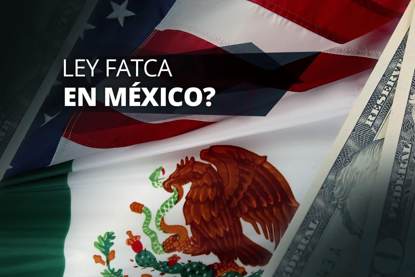 Ley FATCA Por sus siglas en inglés ley de cumplimiento fiscal de cuentas en el extranjero, promulgada como ley en los Estados Unidos de América