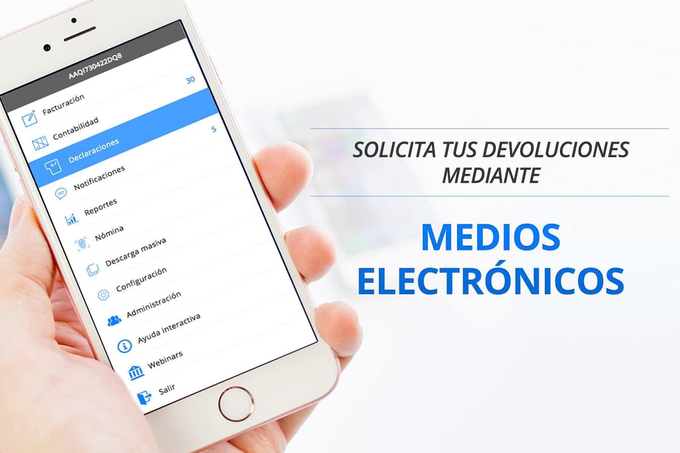 Si tus declaraciones son electrónicas y tienes saldo a favor, puedes solicitar tus devoluciones por medios electrónicos.
