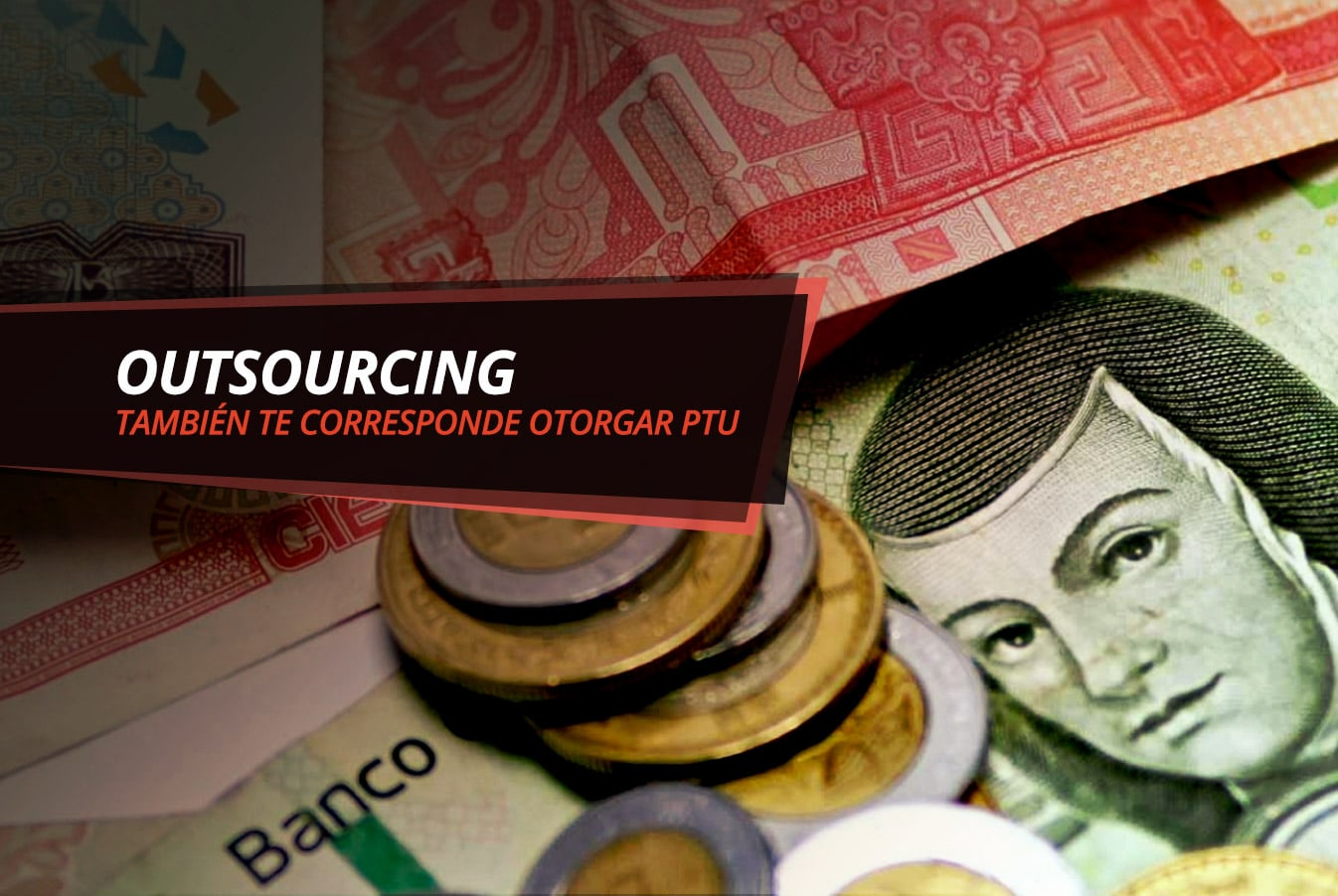 Con la reforma del 2012 , se integró la obligación de las empresas que trabajan con Outsourcing, el reparto de utilidades a trabajadores de esta modalidad