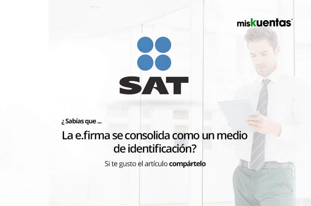 (SAT), ofrece a los contribuyentes las herramientas digitales para realizar sus trámites, tal es el caso de la e.firma