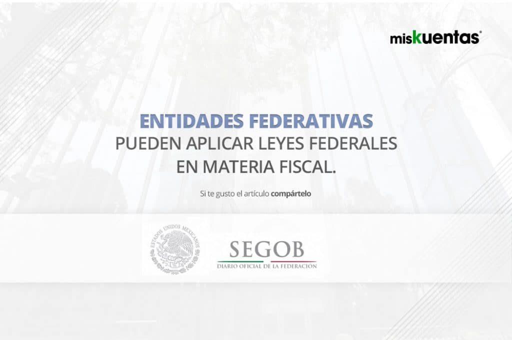 entidades federativas por medio de los convenios de colaboración, también son competentes para aplicar las leyes federales en materia fiscal