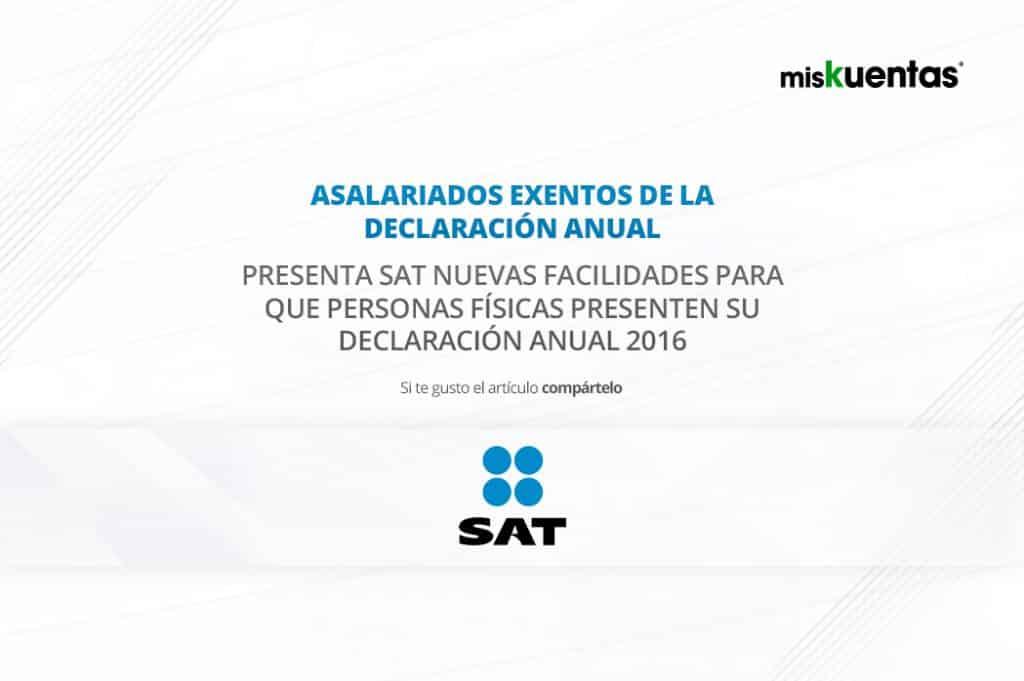 Presenta SAT nuevas facilidades para que personas físicas y asalariados presenten su declaración anual del ISR 2016
