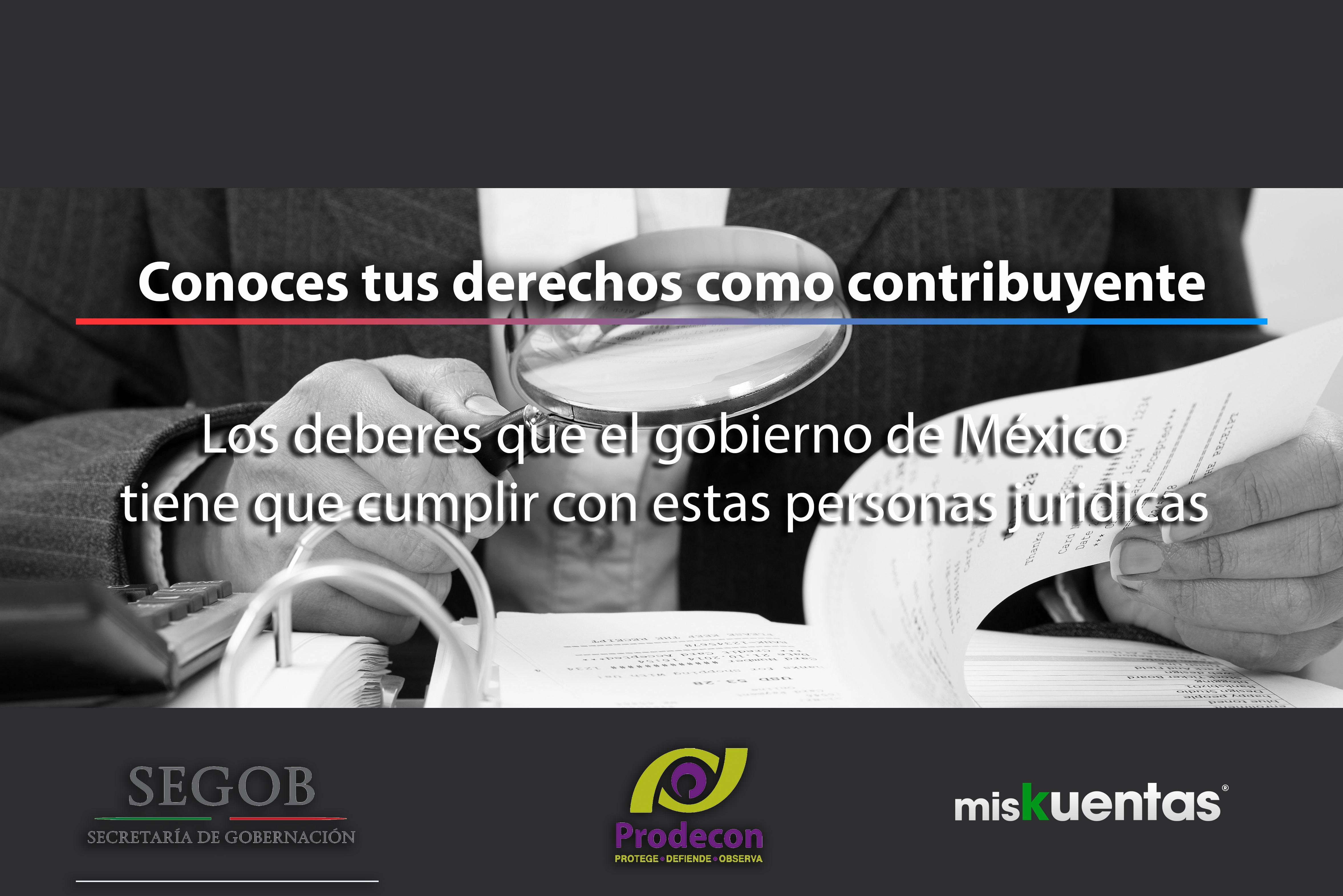Los deberes que el gobierno de México tiene que cumplir con los derechos del contribuyentes