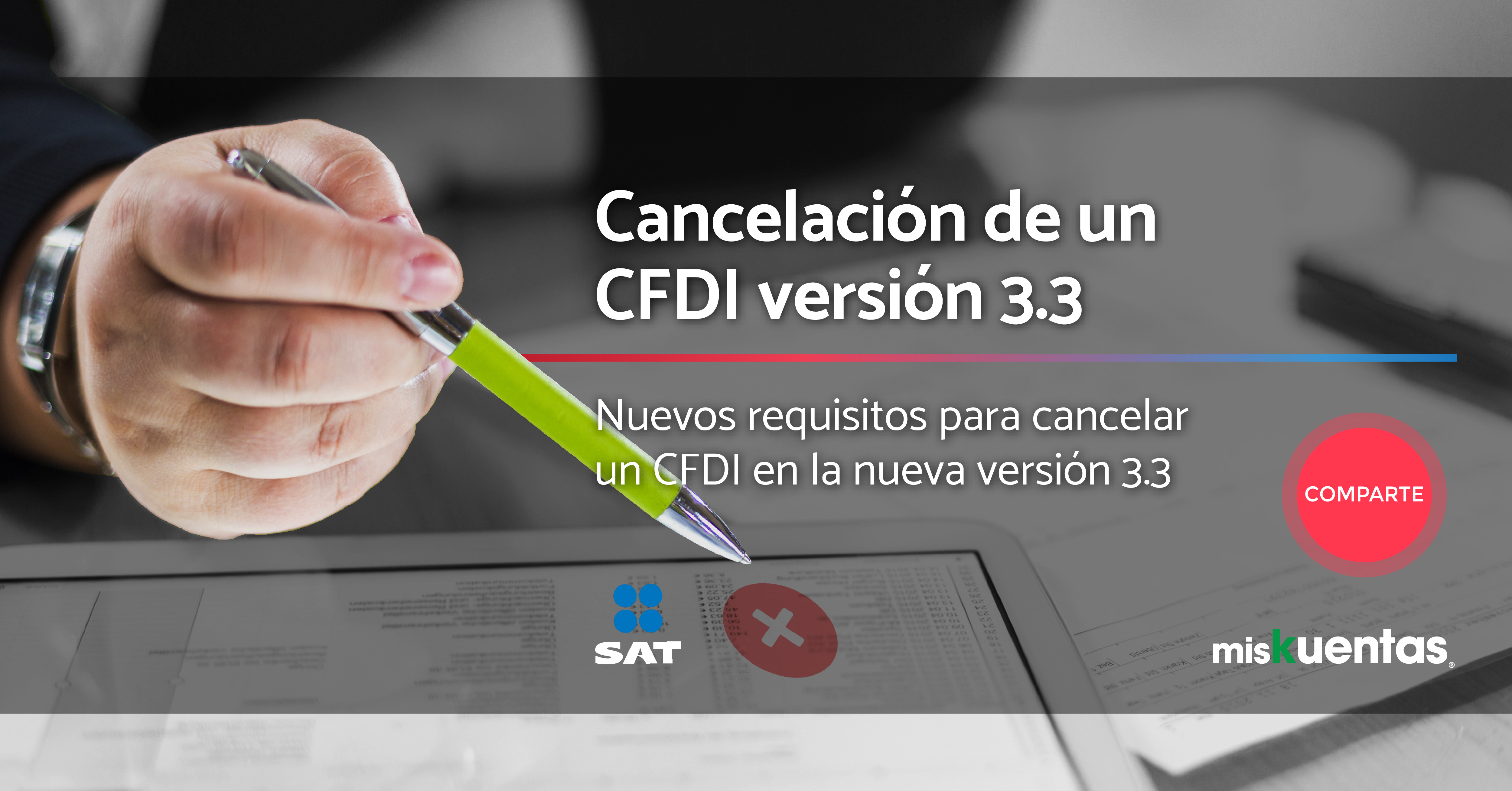 Nuevos requisNuevos requisitos para la cancelación de un CFDI versión 3.3, dentro de los lineamientos de la Resolución Miscelánea Fiscal; utilizando el buzón tributario