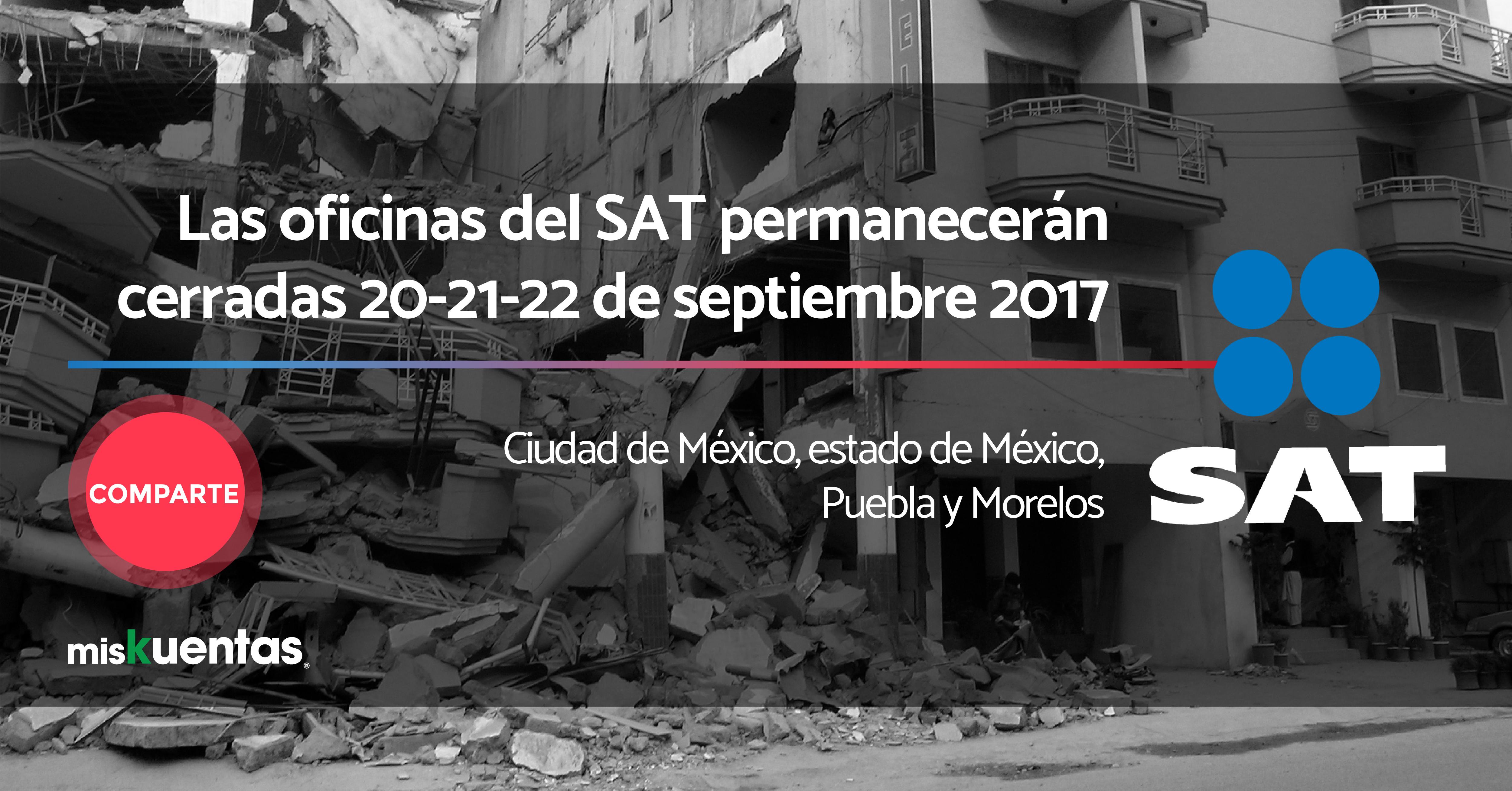 Debido al terremoto ocurrido el 19 de septiembre habrá inactividad en oficinas SAT ubicadas en el centro del país