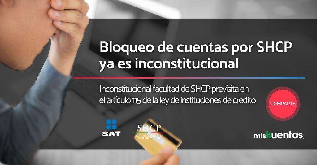 SCJN: Inconstitucional la facultad de la SHCP en el art. 115 de la Ley de Instituciones de crédito respecto al bloqueo de cuentas