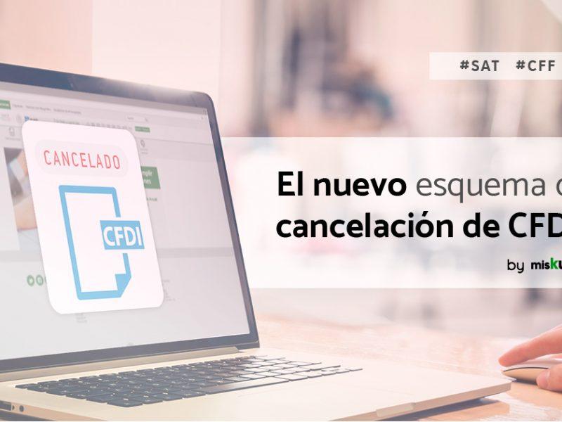 El nuevo esquema de cancelación de los CFDI se podrá realizar el primero de septiembre 2018 directamente en la pagina web del SAT