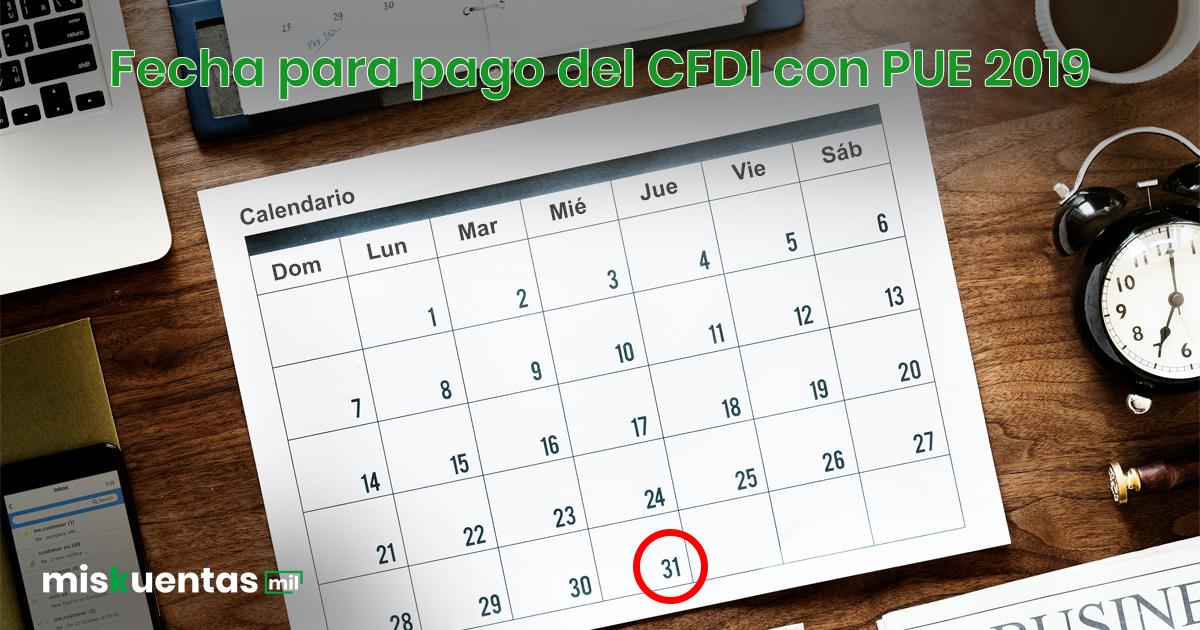 A partir del 30 de Abril 2019 la factura con PUE deberá pagarse a más tardar el último día del mes de su emisión para no emitir CRP