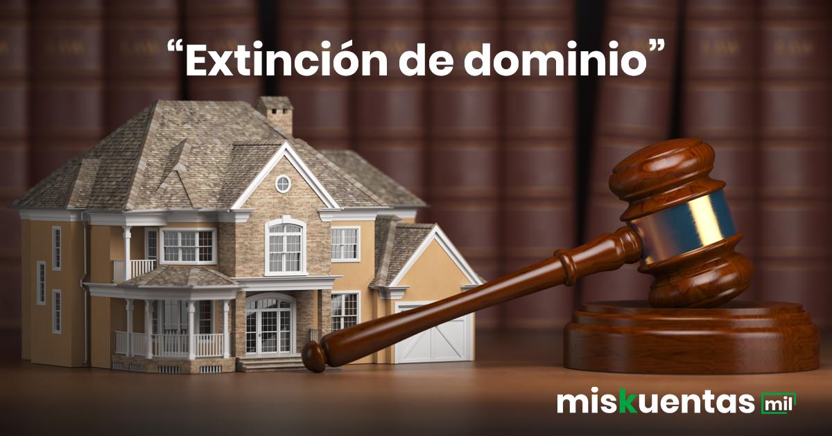 La ley de extinción de dominio pone en riesgo el patrimonio de personas no involucradas en delitos contemplados